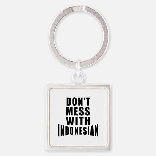 Don't Mess With Indonesian Square Keychain