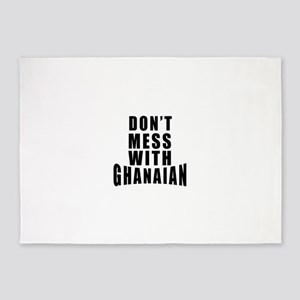 Don't Mess With Ghanaian 5'x7'Area Rug