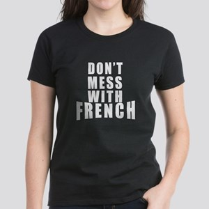 Don't Mess With French Women's Dark T-Shirt