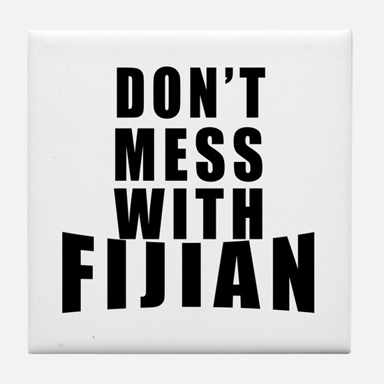 Don't Mess With Fijian Tile Coaster