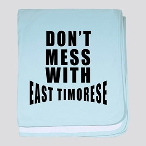 Don't Mess With East Timorese baby blanket
