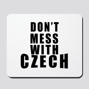 Don't Mess With Czech Mousepad