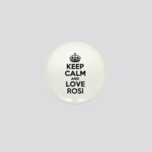 Keep Calm and Love ROSI Mini Button
