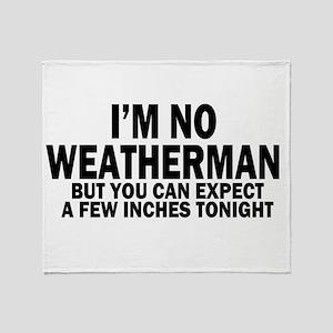 im not weatherman funny humour Throw Blanket
