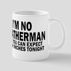 im not weatherman funny humour Mugs