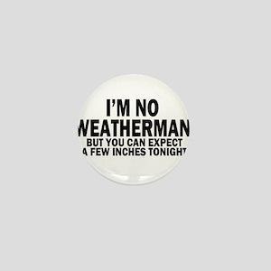 im not weatherman funny humour Mini Button