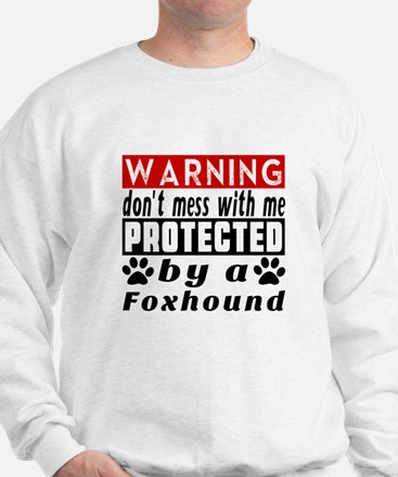 Protected By Foxhound Dog Sweatshirt