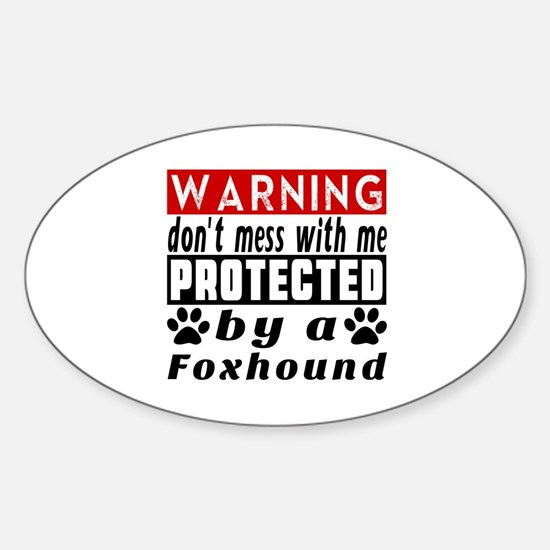 Protected By Foxhound Dog Sticker (Oval)