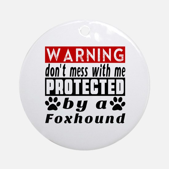 Protected By Foxhound Dog Round Ornament