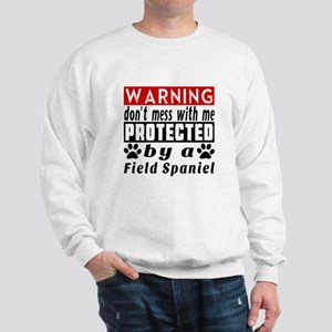 Protected By Field Spaniel Dog Sweatshirt