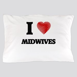 I love Midwives Pillow Case