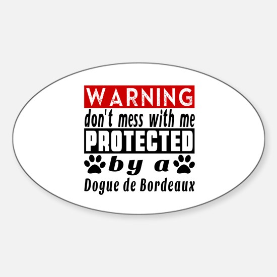 Protected By Dogue De Bordeaux Dog Sticker (Oval)