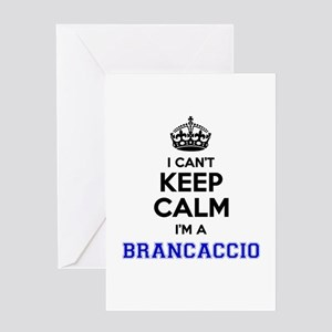 BRANCACCIO I cant keeep calm Greeting Cards