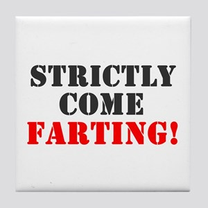 STRICTLY COME FARTING! Tile Coaster