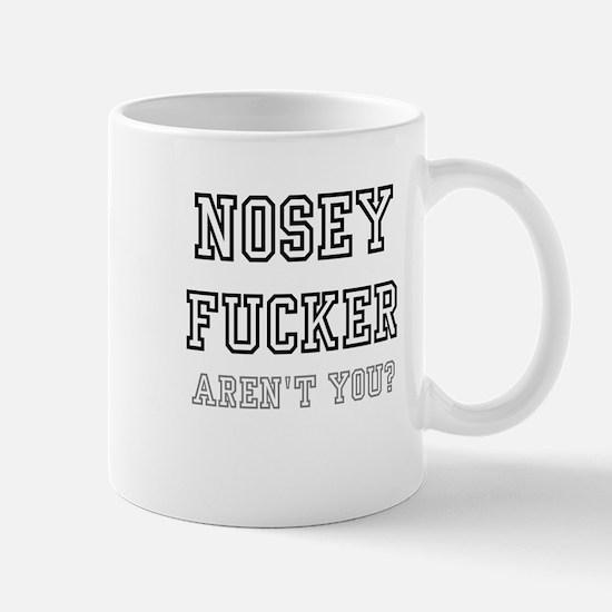 NOSEY FUCKER Mugs