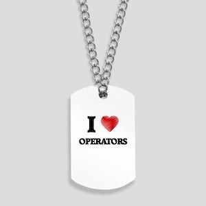 I love Operators Dog Tags