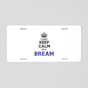 BREAM I cant keeep calm Aluminum License Plate