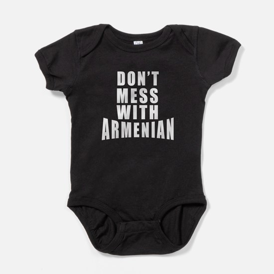 Don't Mess With Armenian Baby Bodysuit