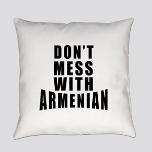 Don't Mess With Armenian Everyday Pillow