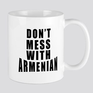 Don't Mess With Armenian Mug