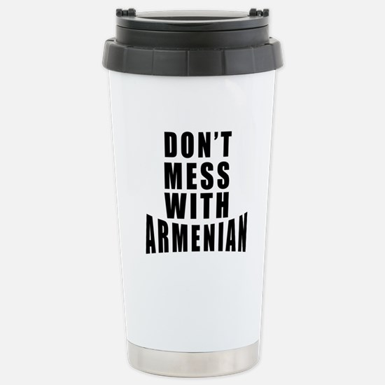 Don't Mess With Armenia Stainless Steel Travel Mug