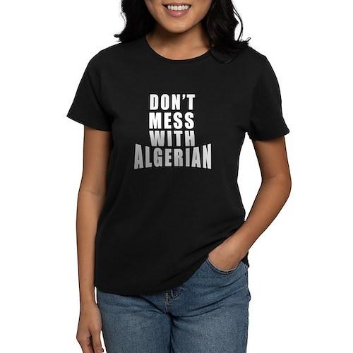 Don't Mess With Algerian Women's Dark T-Shirt