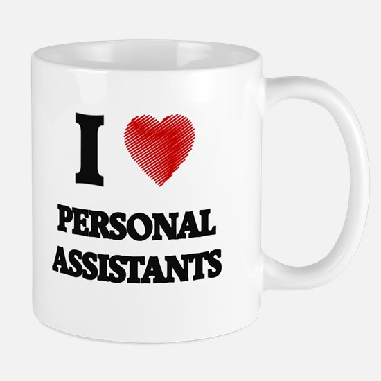 I love Personal Assistants Mugs