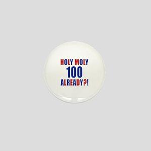 100 Holy Moly Already Birthday Mini Button