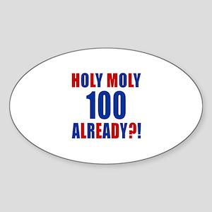 100 Holy Moly Already Birthday Sticker (Oval)