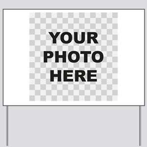 Your Photo Here Yard Sign