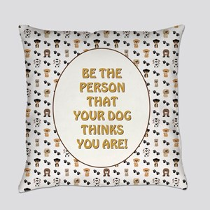 BE THE PERSON... Everyday Pillow