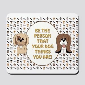 BE THE PERSON... Mousepad