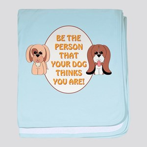 BE THE PERSON... baby blanket