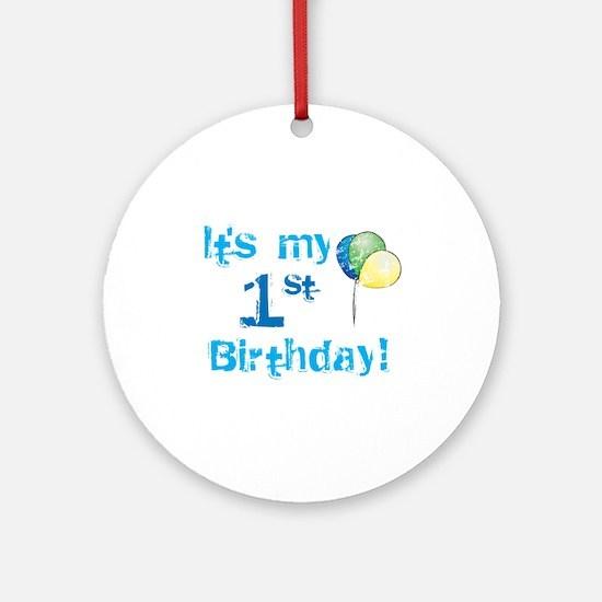 It's My 1st Birthday Ornament (Round)