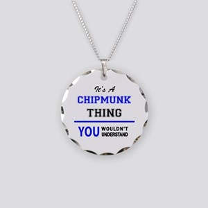 It's a CHIPMUNK thing, you w Necklace Circle Charm