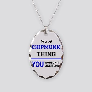 It's a CHIPMUNK thing, you wou Necklace Oval Charm