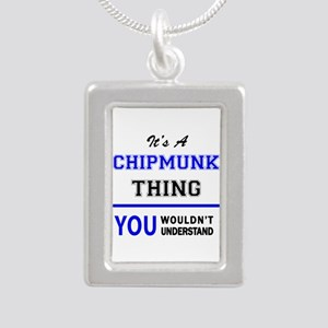 It's a CHIPMUNK thing, you wouldn't unde Necklaces