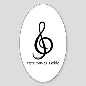 Here Comes Treble Sticker (Oval)