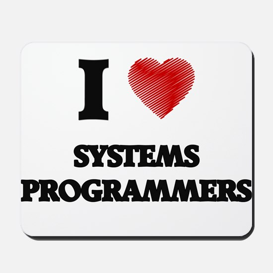 I love Systems Programmers Mousepad