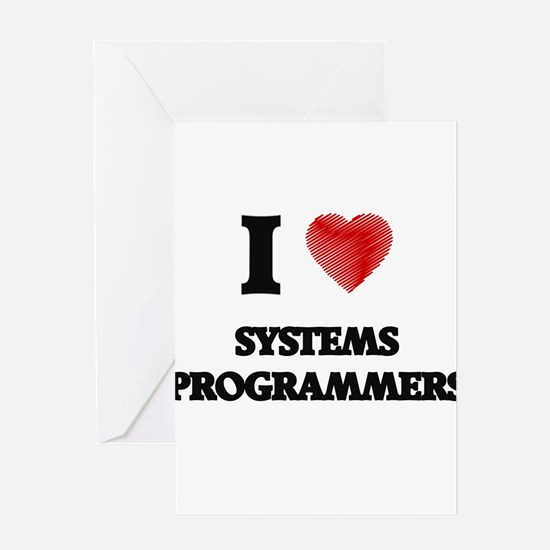 I love Systems Programmers Greeting Cards