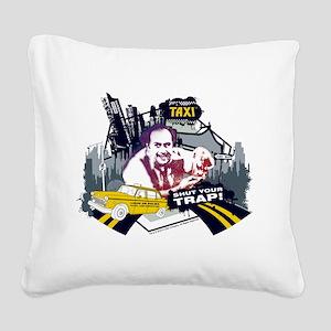 Taxi Shut Your Trap Square Canvas Pillow