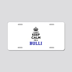 Bulli I cant keeep calm Aluminum License Plate