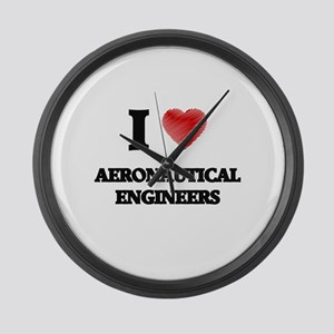 I love Aeronautical Engineers Large Wall Clock