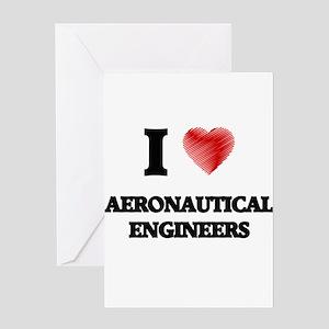 I love Aeronautical Engineers Greeting Cards