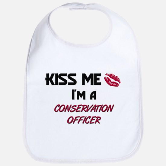 Kiss Me I'm a CONSERVATION OFFICER Bib