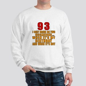 93 Birthday Designs Sweatshirt