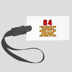 84 Birthday Designs Large Luggage Tag