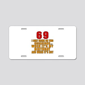 69 Birthday Designs Aluminum License Plate