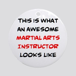 awesome martial arts instructor Round Ornament