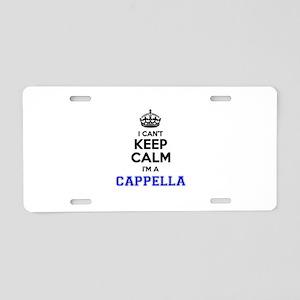 Cappella I cant keeep calm Aluminum License Plate